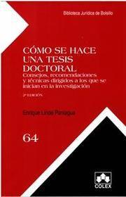 Linde Paniagua, E. Cómo se hace una tesis doctoral: consejos, recomendaciones y técnicas dirigidos a los que se inician en la investigación. Madrid: Colex, 2015. (Biblioteca Jurídica de Bolsillo; 64) #bibliotecaugr #itesis Disponible en: http://adrastea.ugr.es/record=b2471314~S1*spi