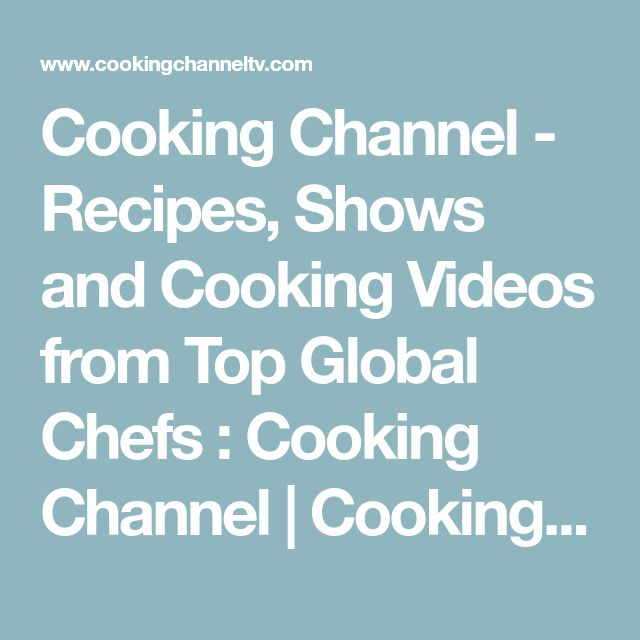 Cooking Channel - Recipes, Shows and Cooking Videos from Top Global Chefs : Cooking Channel | Cooking Channel