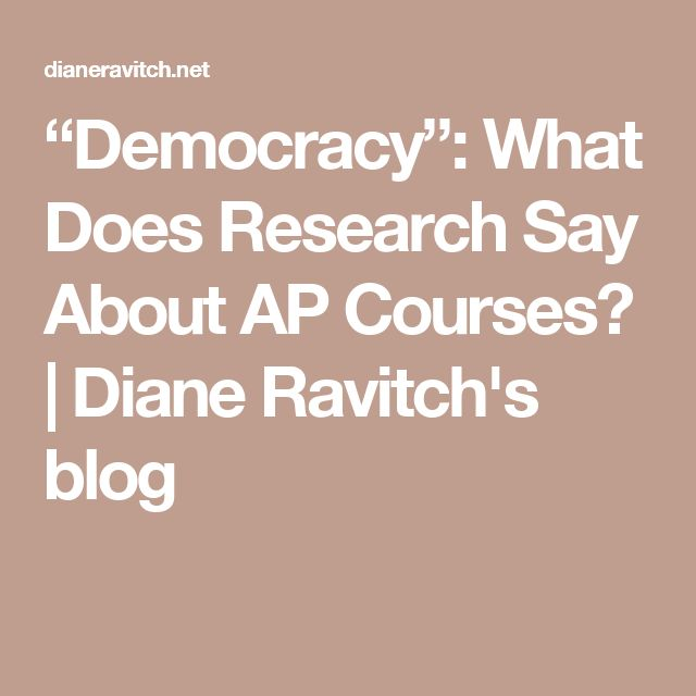 """""""Democracy"""": What Does Research Say About AP Courses? 