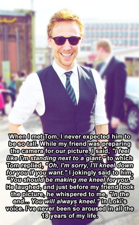 Tom Hiddleston. What a cool story!