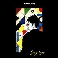 Say Less by Roy Woods on SoundCloud