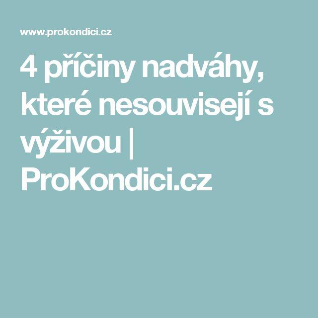4 příčiny nadváhy, které nesouvisejí s výživou | ProKondici.cz
