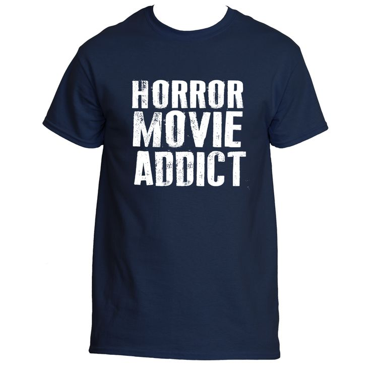 """Horror Movie Addict"" T-Shirt"