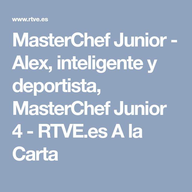 MasterChef Junior - Alex, inteligente y deportista, MasterChef Junior 4 - RTVE.es A la Carta