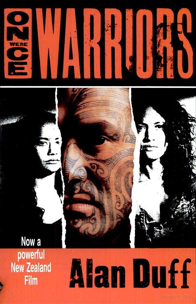 """Alan Duff, """"Once were Warriors"""" -  a tough look at the darker aspects of Maoridom ...a compelling read.."""