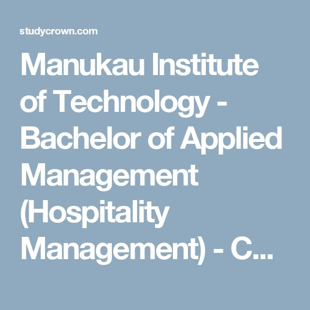 Manukau Institute of Technology - Bachelor of Applied Management (Hospitality Management) - Courses & Fees -2017