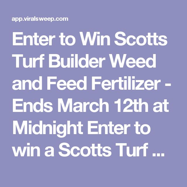 Enter to Win Scotts Turf Builder Weed and Feed Fertilizer - Ends March 12th at Midnight Enter to win a Scotts Turf Builder Weed and Feed giveaway @Flash_Giveaways http://swee.ps/dbePBrhxd
