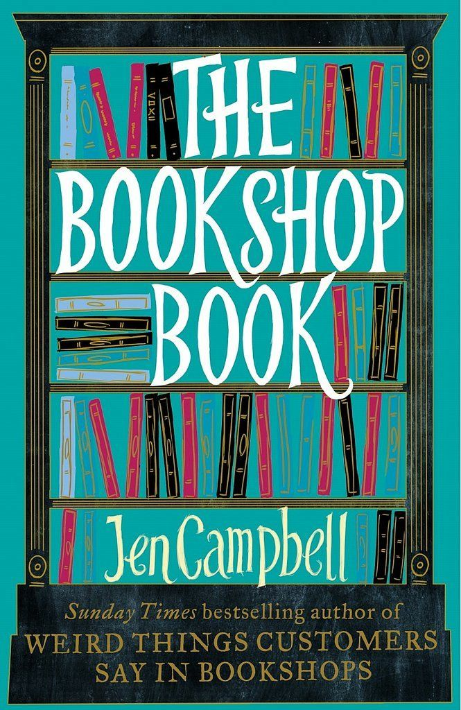 """Jen Campbell's nonfiction The Bookshop Book """"is a love letter to bookshops all around the world,"""" featuring the history of books, interviews with authors about their favorites, and the stories of more than 300 unique and """"weirdly wonderful"""" bookshops across six continents. Out Oct. 2"""