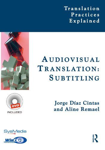 Audiovisual Translation, Subtitling (Translation Practices Explained) by Jorge Díaz-Cintas