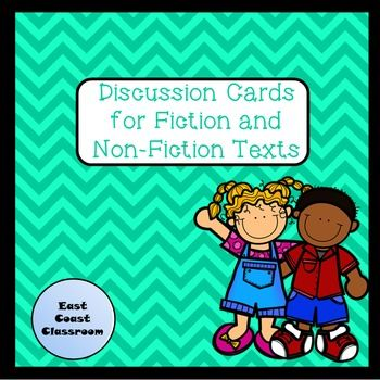 Discussion Cards for Fiction and Non-Fiction Texts Includes 36 discussion cards! 12 Fiction 24 Non-Fiction (12 before reading and 12 after reading) Great for partner work, assessment, literature circles and reading groups!