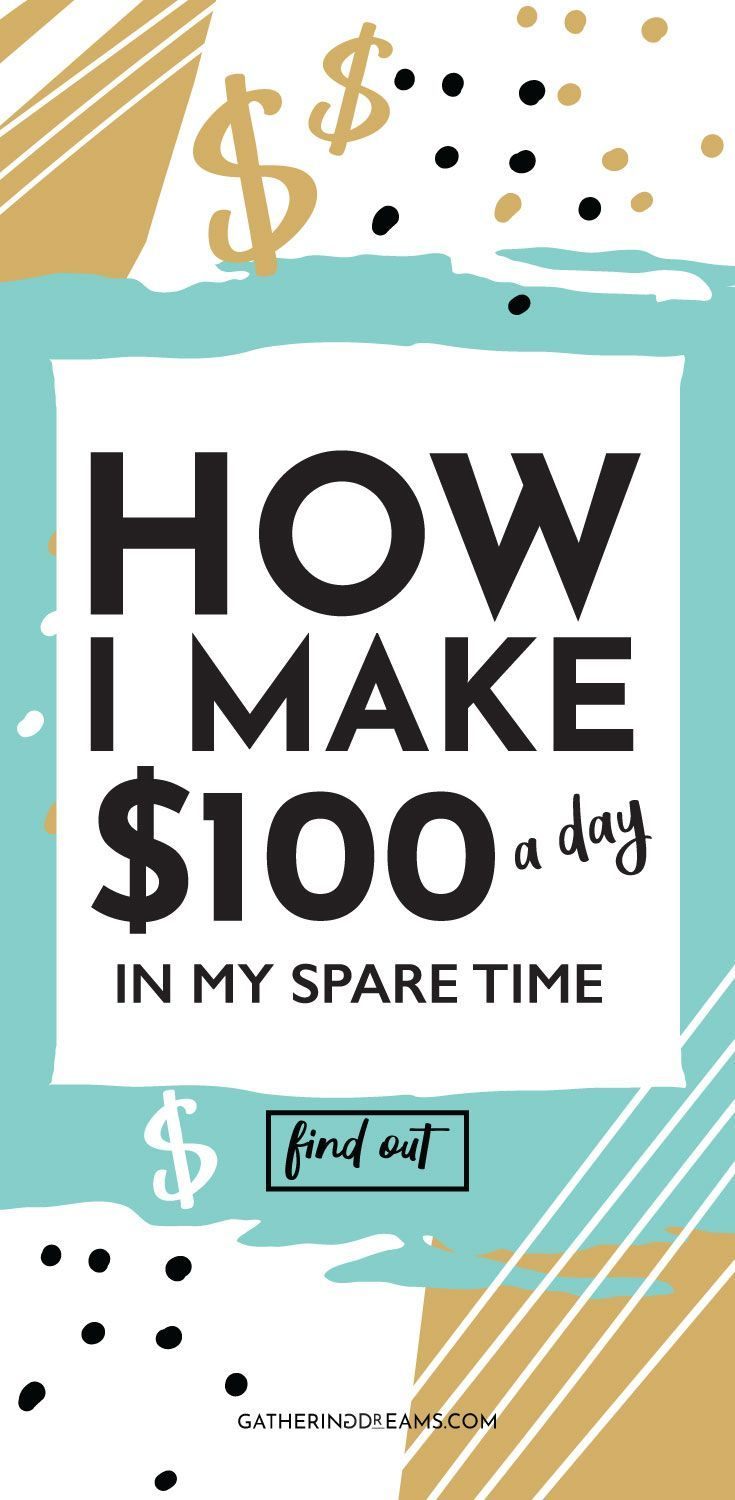 25 Creative Ways To Make $100 Every Day – online jobs