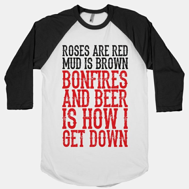 Bonfires And Beer Is How I Get Down | HUMAN | T-Shirts, Tanks, Sweatshirts and Hoodies