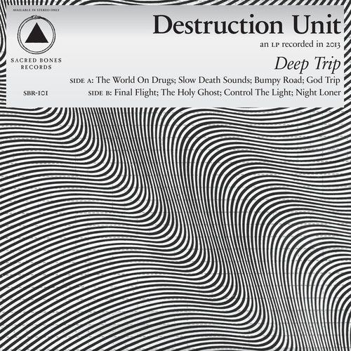 """Destruction Unit will be releasing new album """"Deep Trip"""" from Sacred Bones on 08/20"""