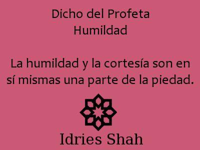 #sufis #sufismo #mahoma Dicho del Profeta Humildad La humildad y la cortesía son en sí mismas una parte de la piedad.