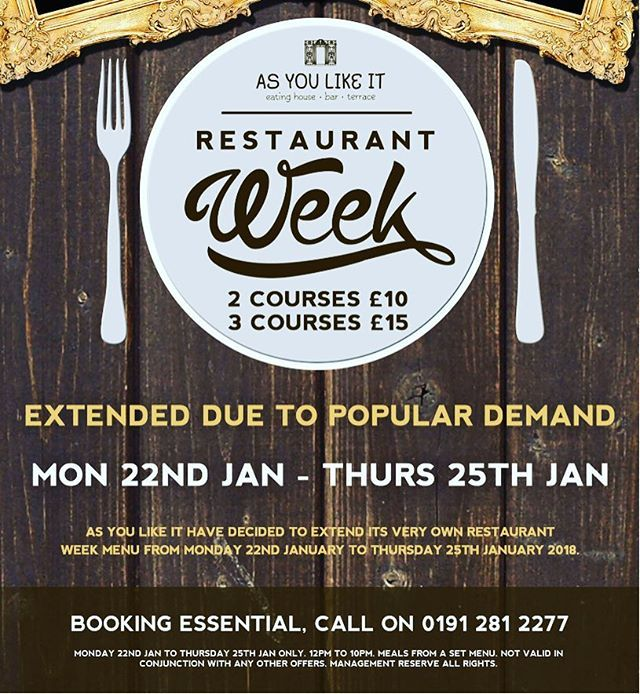 Due to popular demand As You Like it will be putting on its very own restaurant week next week from Monday 22nd to Thursday 25th 12pm to 10pm... 2 courses for 10 3 courses for 15!! Call on 0191 281 2277 to book your table now but be quick!