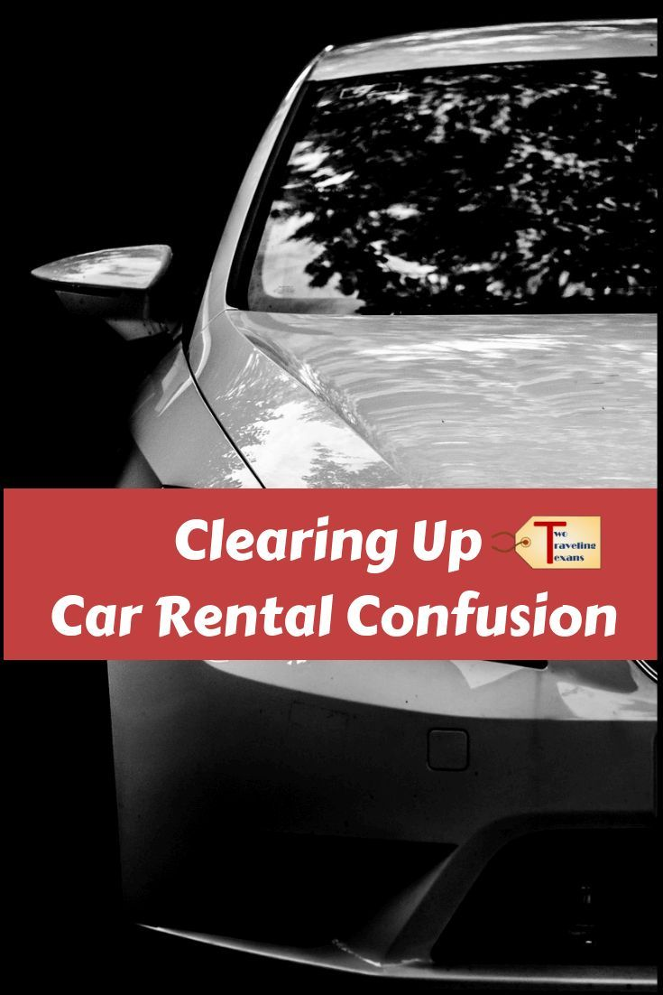 Clearing Up Car Rental Confusion Car Rental Trip Planning