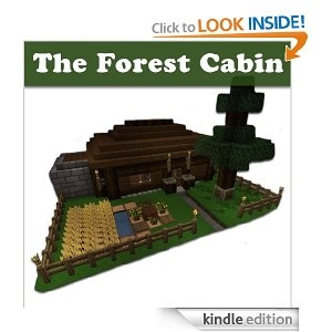 FREE ebook Minecraft Building Designs: The Forest Cabin (Step-By-Step Blueprint And Video Instructions Included)