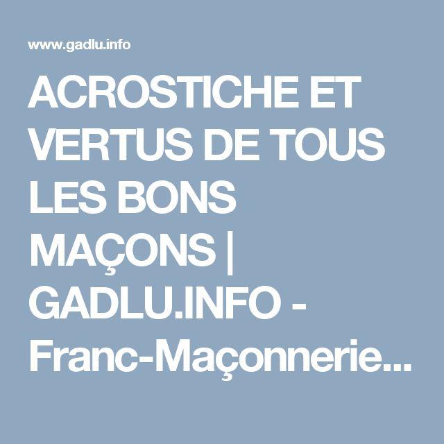 ACROSTICHE ET VERTUS DE TOUS LES BONS MAÇONS   GADLU.INFO - Franc-Maçonnerie Web Maçonnique