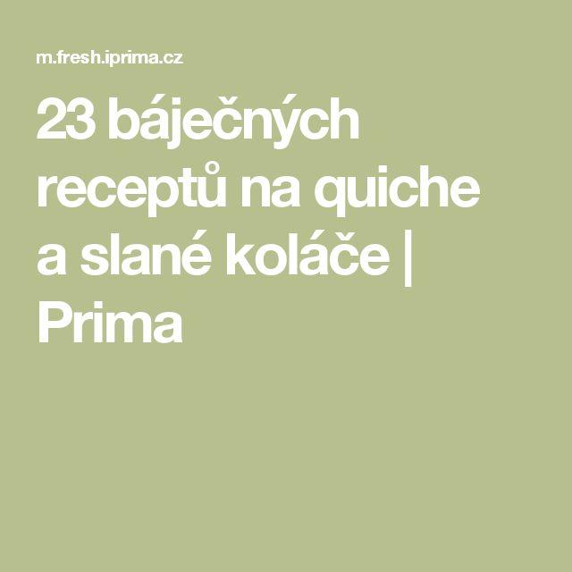 23báječných receptů na quiche aslané koláče   Prima