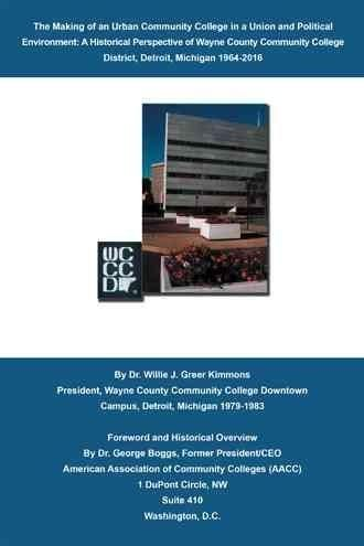 The Making of an Urban Community College in a Union and Political Environment: A Historical Perspective of Wayne ...