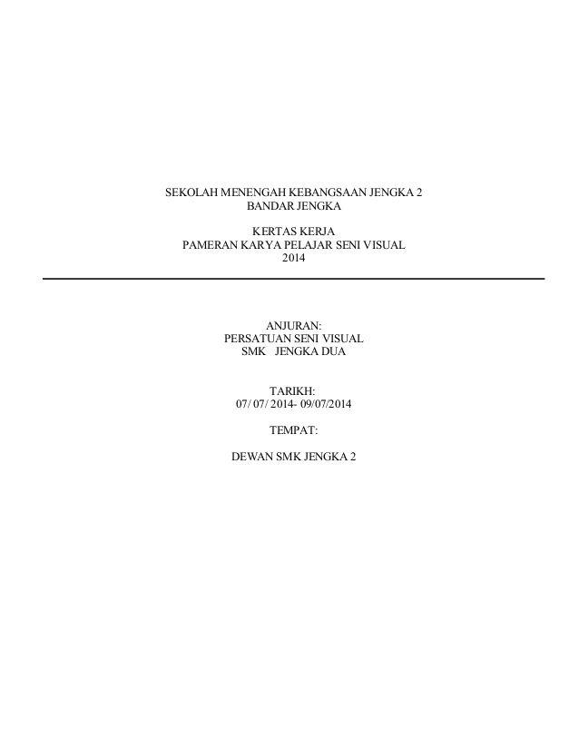 SEKOLAH MENENGAH KEBANGSAAN JENGKA 2 BANDAR JENGKA KERTAS KERJA PAMERAN KARYA PELAJAR SENI VISUAL 2014 ANJURAN: PERSATUAN ...