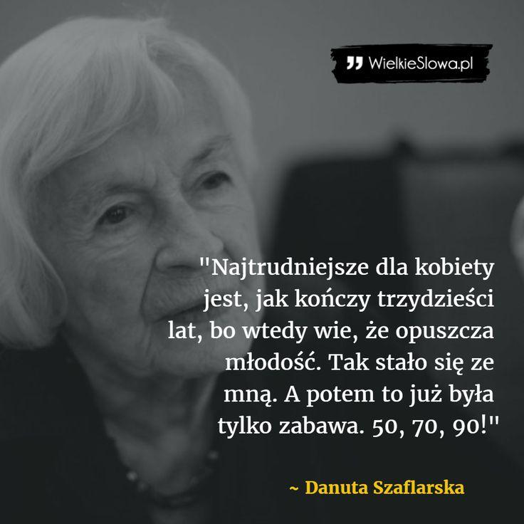 Najtrudniejsze dla kobiety jest, jak kończy trzydzieści lat... #Szaflarska-Danuta,  #Czas-i-przemijanie, #Nadzieja-i-optymizm