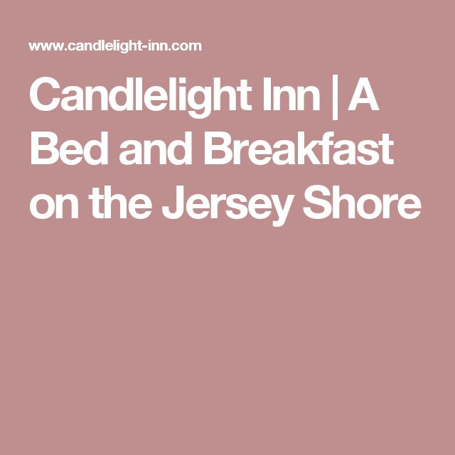Candlelight Inn   A Bed and Breakfast on the Jersey Shore