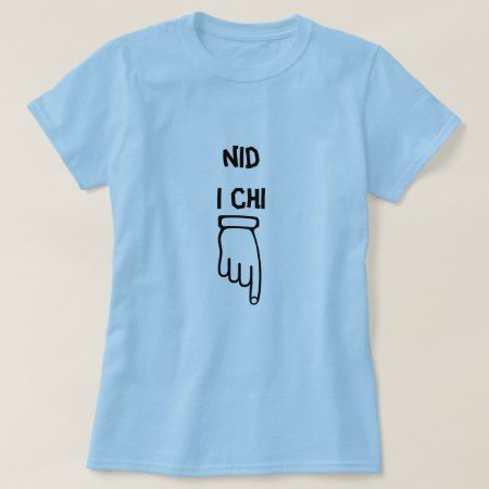 nid i chi - Not for you T-Shirt - tap, personalize, buy right now!