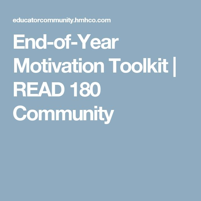 End-of-Year Motivation Toolkit | READ 180 Community