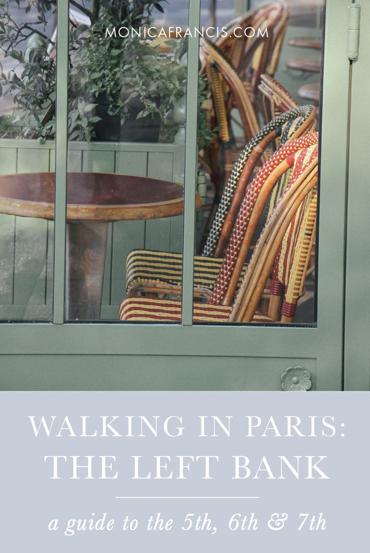 Paris Walking Guide: Left Bank | Where to walk in the 5th, 6th, and 7th Arrondissements of Paris | The best streets, gardens, and hidden spots to explore in the center of Paris. | Latin Quarter, Saint Germain des Près, and Eiffel Tower.