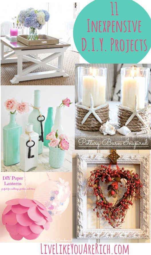 11 Inexpensive DIY Projects- many are easy to make and of course affordable too! #LiveLikeYouAreRich