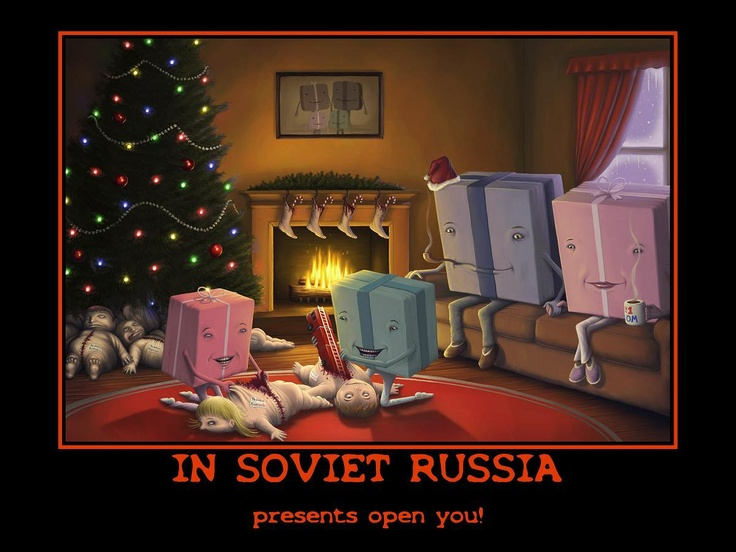 In Soviet Russia presents open you!