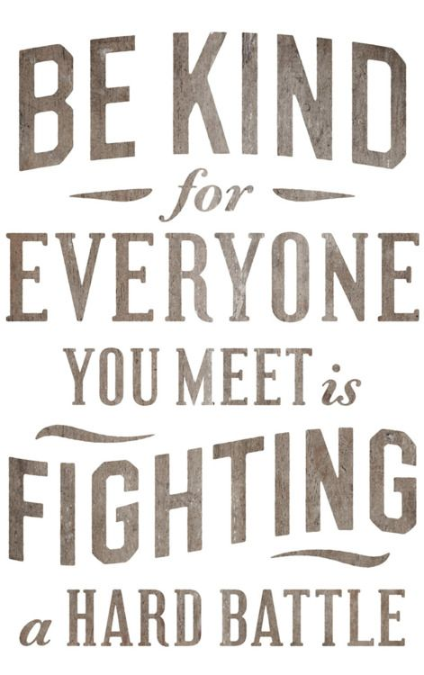word: Inspiration, Quotes, Favorite Quote, Truth, Be Kind, Thought, So True, Bekind