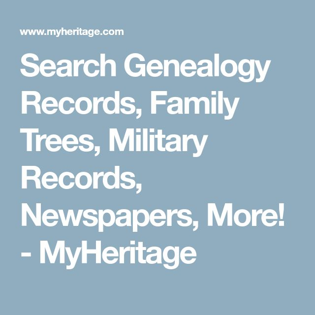 Search Genealogy Records, Family Trees, Military Records, Newspapers, More! - MyHeritage