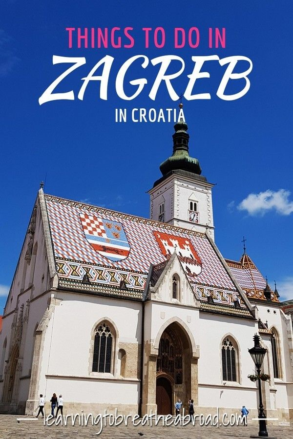 15 Best Things To See In Zagreb Croatia Travel Croatia Europe Travel Destinations