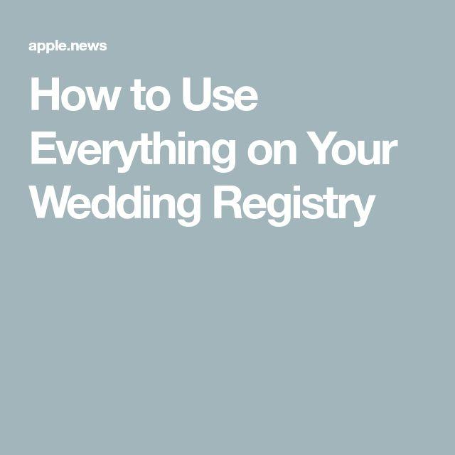 So verwenden Sie alles in Ihrem Hochzeitsregister – Chowhound   – Honeymooners