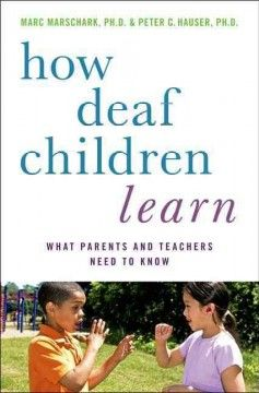 How deaf children learn : what parents and teachers need to know Summary: In this invaluable guide, renowned authorities Marc Marschark and Peter Hauser highlight important new advances in scientific and educational research that can help parents and teachers of students with significant hearing loss.  - repinned by @PediaStaff – Please Visit  ht.ly/63sNt for all our ped therapy, school & special ed pins