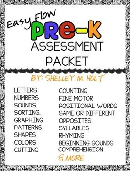 Created to make my life easier in my pre-k classroom - now sharing with you!  This packet includes assessments for the following areas:* letters* sounds* numbers* counting* colors* shapes* sorting by size, shape, and color* more/ less/ same* patterns* positional words* same or different* opposites* rhyming* syllables* beginning sounds* comprehension ( 5 different versions to choose)* fine motor (writing, cutting)* days of the week* months of the yearIt also includes 2 reference sheets, 2 ...
