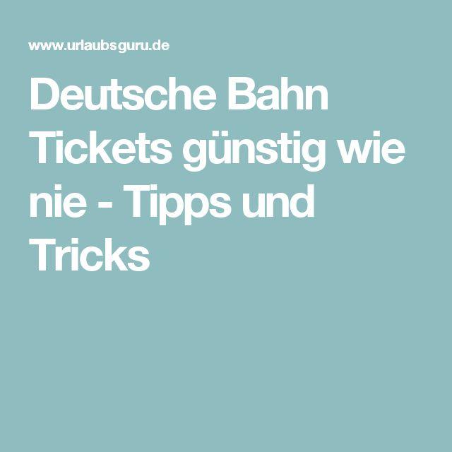 Deutsche Bahn Tickets günstig wie nie - Tipps und Tricks