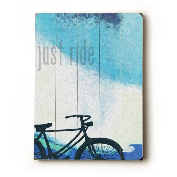 just ride wooden sign. makes me want to ride a beach cruiser at the beach now!!