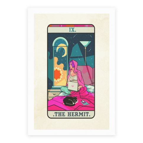 Hermit tarot card for the modern age. A true new age hermit- sitting in bed with their laptop, cat and Netflix - sun in and sun out. Never bother to see the light of day with this tarot card prediction!