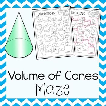 Volume of Cones Maze: This maze consists of 11 cones that students must calculate the volume of.Not all boxes are used in the maze to prevent students from just guessing the correct route. In order to complete the maze students will have to calculate volume 9 times.