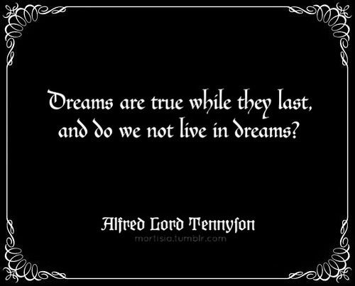 mortisia:    a quote from the poem The Higher Pantheism by Alfred Lord Tennyson x