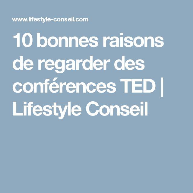 10 bonnes raisons de regarder des conférences TED | Lifestyle Conseil