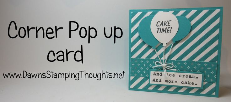 Stampin' Demonstrator Dawn Griffith Today we will be making this adorable Corner Pop Up birthday card with balloons and the Sale-a-Bration (Party Pants )stam...
