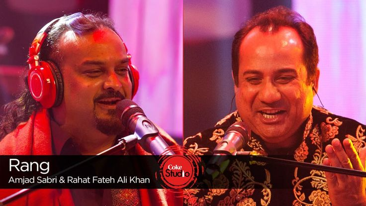 Rang by Rahat Fateh Ali Khan & Amjad Sabri (Coke Studio 9)