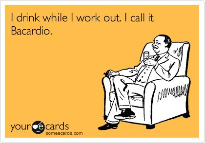 Funny Confession Ecard: I drink while I work out. I call it Bacardio.