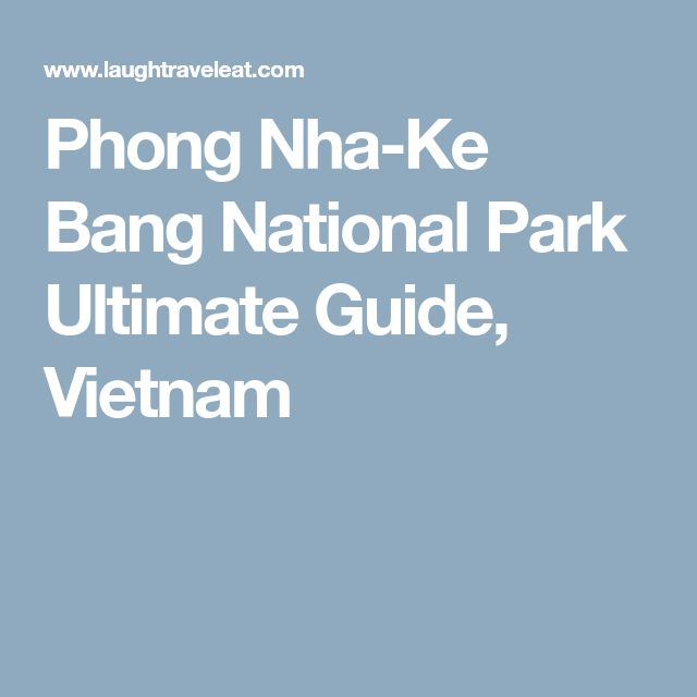 Phong Nha-Ke Bang National Park Ultimate Guide, Vietnam