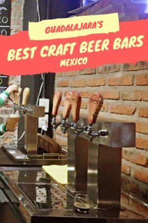The Best Mexican Craft Beer Bars in Guadalajara | What To Do In Guadalajara | Mexico Travel Itinerary | Central America Backpacking | #bestofmexico #mexico #guadalajara #mexicotravel #mexicobeer #mexicocraftbeer #mexicoitinerary #backpacking #centralamericatravel #bestofbeer #bestcraftbeer