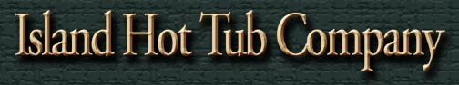 Island Hot Tub Company...Non-Toxic Sanitizing for Soaking tubs & small pools